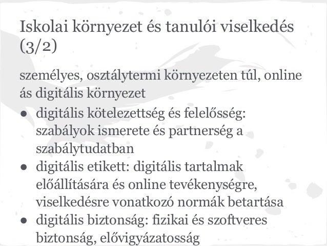Iskolai környezet és tanulói viselkedés(3/2)személyes, osztálytermi környezeten túl, onlineás digitális környezet● digitál...