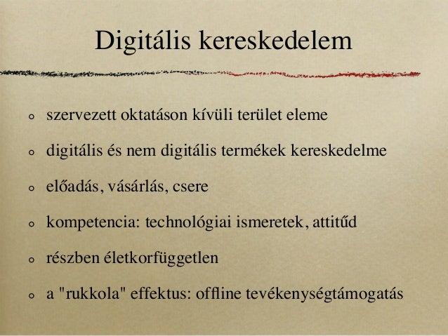 Digitális kereskedelemszervezett oktatáson kívüli terület elemedigitális és nem digitális termékek kereskedelmeelőadás, vá...