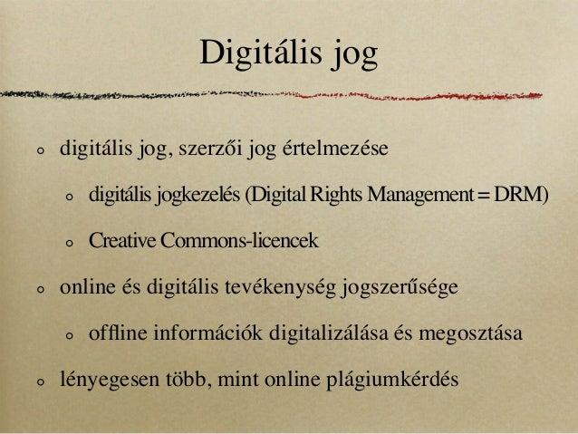 Digitális jogdigitális jog, szerzői jog értelmezése   digitális jogkezelés (Digital Rights Management = DRM)   Creative Co...