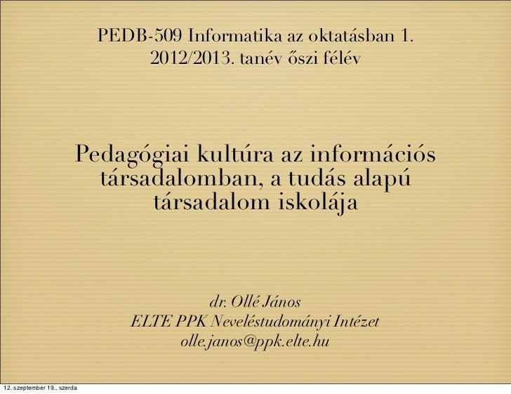 PEDB-509 Informatika az oktatásban 1.                                 2012/2013. tanév őszi félév                         ...