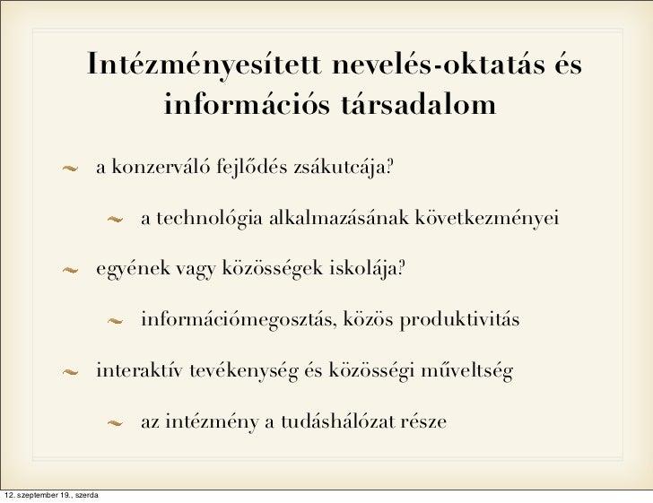 Intézményesített nevelés-oktatás és                           információs társadalom                         a konzerváló ...