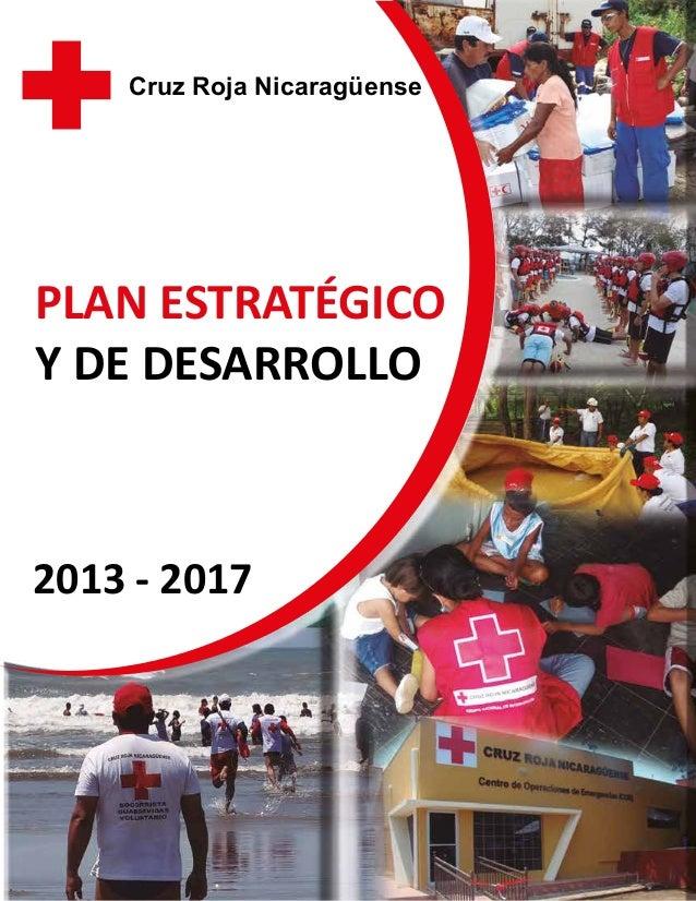 Cruz Roja Nicaragüense  PLAN ESTRATÉGICO Y DE DESARROLLO  2013 - 2017