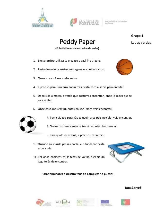 Peddy Paper (É Proibido entrar em salas de aulas) 1. Em setembro utilizaste e quase o azul lhe tiraste. 2. Perto de onde t...