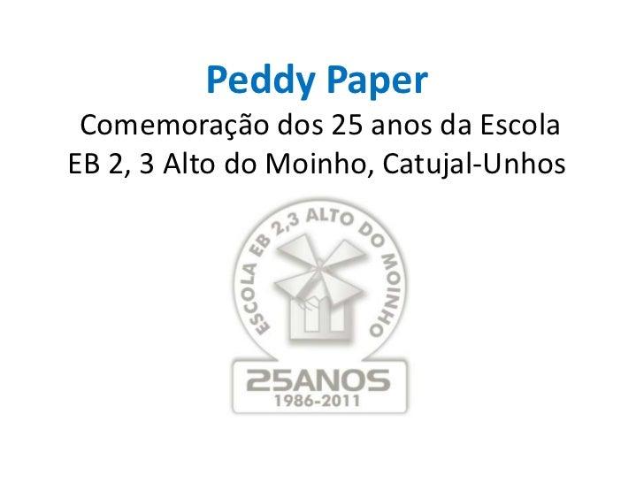 Peddy Paper Comemoração dos 25 anos da EscolaEB 2, 3 Alto do Moinho, Catujal-Unhos