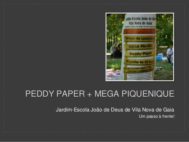 PEDDY PAPER + MEGA PIQUENIQUE Jardim-Escola João de Deus de Vila Nova de Gaia Um passo à frente!