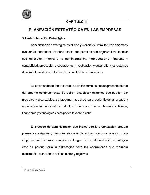 CAPÍTULO III  PLANEACIÓN ESTRATÉGICA EN LAS EMPRESAS 3.1 Administración Estratégica Administración estratégica es el arte ...