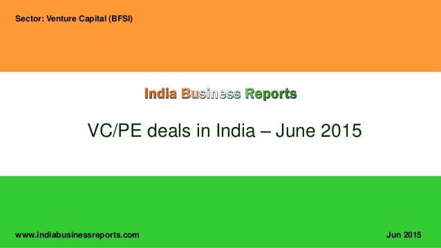 www.indiabusinessreports.com VC/PE deals in India – June 2015 Sector: Venture Capital (BFSI) Jun 2015