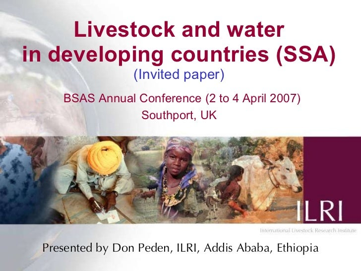 Livestock and water in developing countries (SSA) (Invited paper)   BSAS Annual Conference (2 to 4 April 2007) Southport, ...
