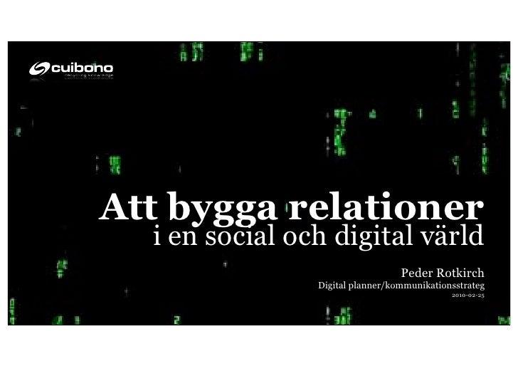 Att bygga relationer   i en social och digital värld                                   Peder Rotkirch                 Digi...