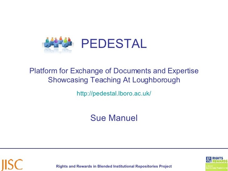PEDESTAL Platform for Exchange of Documents and Expertise Showcasing Teaching At Loughborough   http://pedestal.lboro.ac.u...