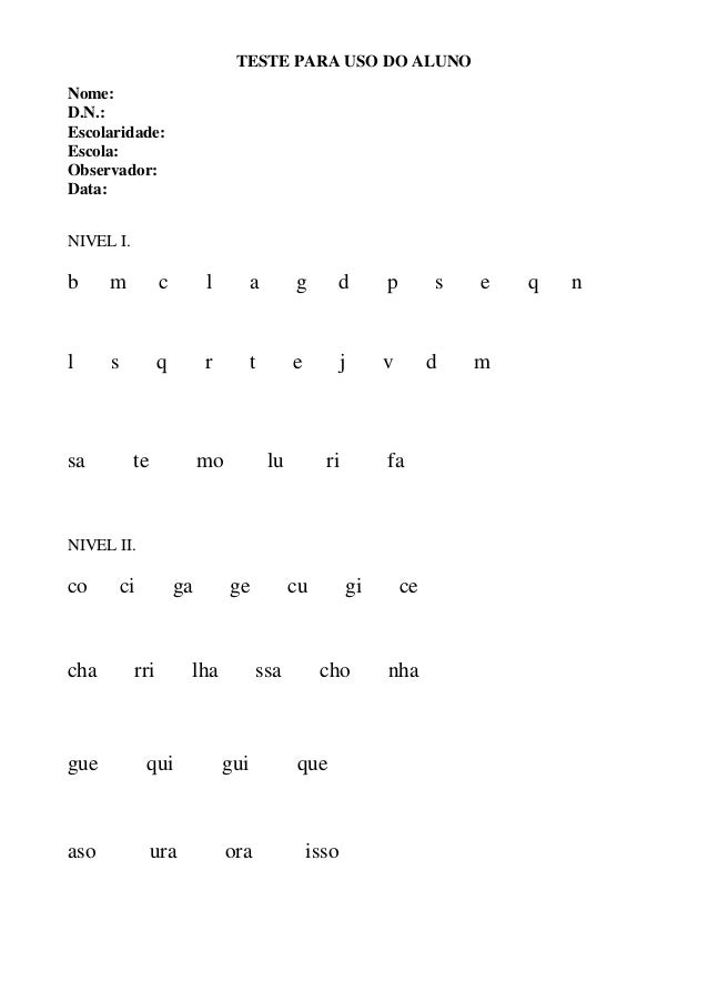 TESTE PARA USO DO ALUNO Nome: D.N.: Escolaridade: Escola: Observador: Data: NIVEL I. b m c l a g d p s e q n l s q r t e j...