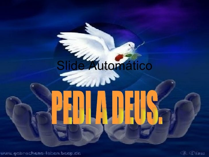 Slide Automático PEDI A DEUS.