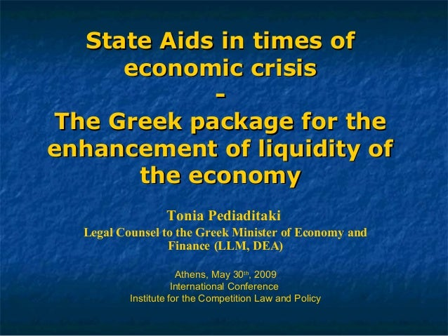 State Aids in times ofState Aids in times of economic crisiseconomic crisis -- The Greek package for theThe Greek package ...