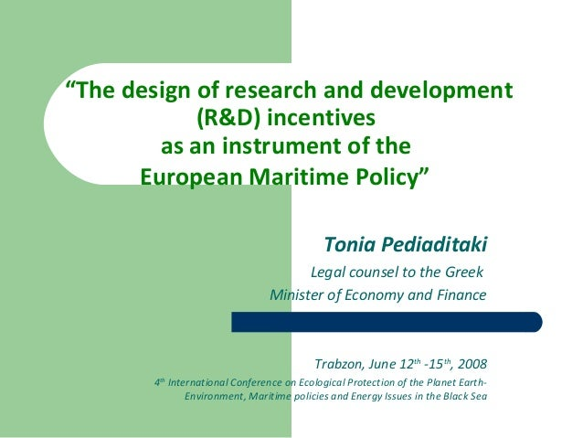 """The design of research and development (R&D) incentives as an instrument of the European Maritime Policy"" Tonia Pediadita..."