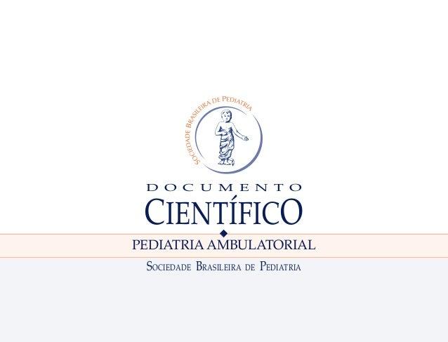 D O C U M E N T O CIENTÍFICO SOCIEDADE BRASILEIRA DE PEDIATRIA PEDIATRIAAMBULATORIAL