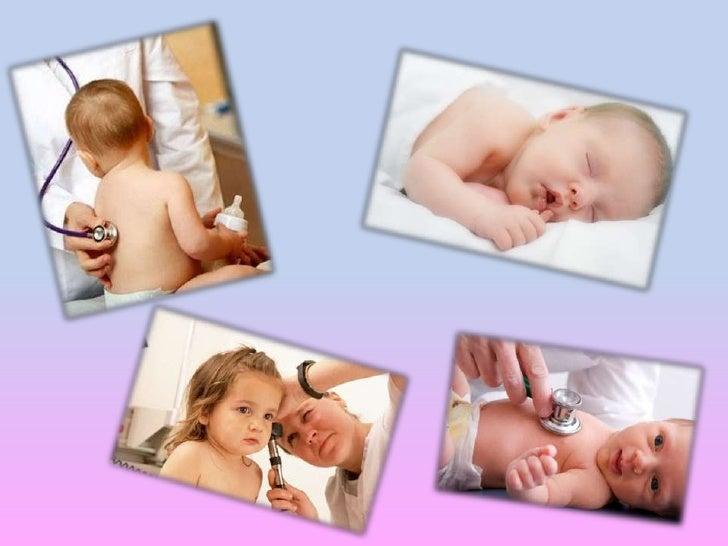 La pediatría es la especialidad médica queestudia al niño y sus enfermedades. El términoprocede del griego paidos (niño) e...