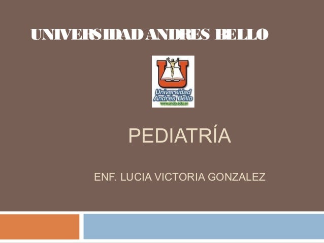 PEDIATRÍA ENF. LUCIA VICTORIA GONZALEZ UNIVERSIDADANDRES BELLO