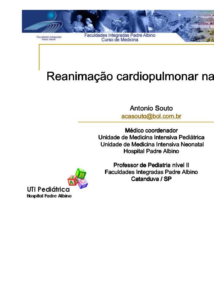 ReanimaçReanimação cardiopulmonar na criança                             crianç                   Antonio Souto           ...