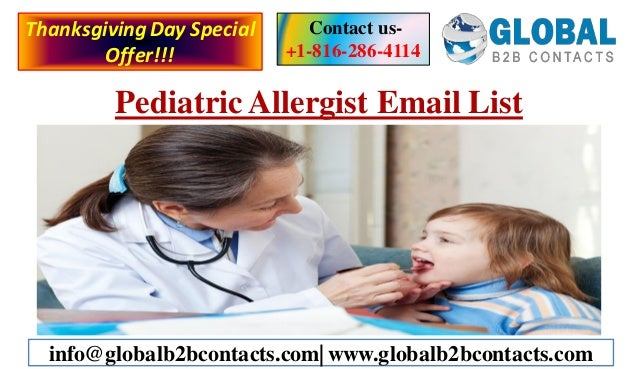 Pediatric Allergist Email List Contact us- +1-816-286-4114 info@globalb2bcontacts.com| www.globalb2bcontacts.com Thanksgiv...