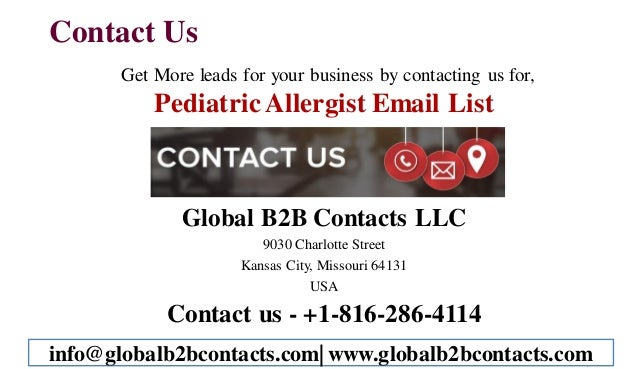 Contact Us Get More leads for your business by contacting us for, Pediatric Allergist Email List Global B2B Contacts LLC 9...
