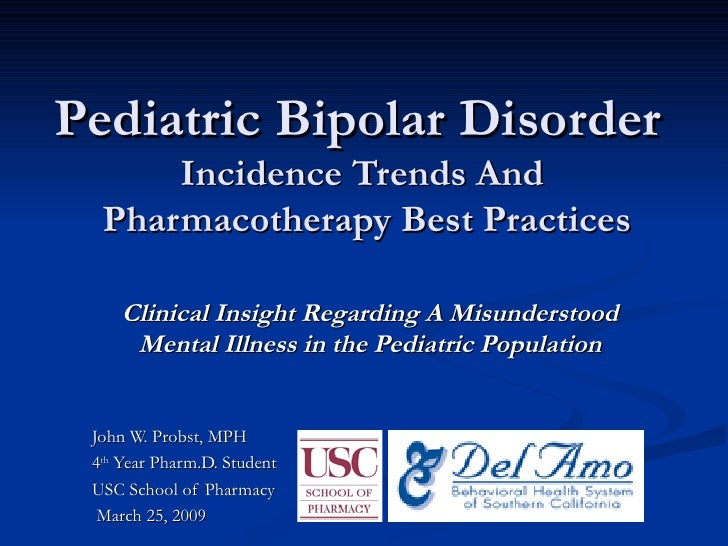 Pediatric Bipolar Disorder   Incidence Trends And  Pharmacotherapy Best Practices Clinical Insight Regarding A Misundersto...