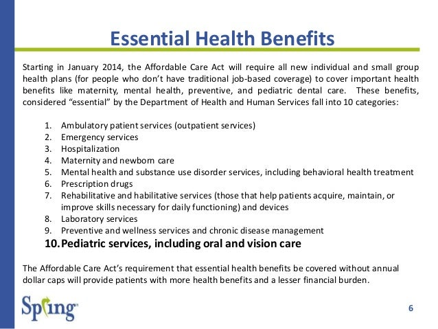 Essential Health Benefits Starting in January 2014, the Affordable Care Act  ...