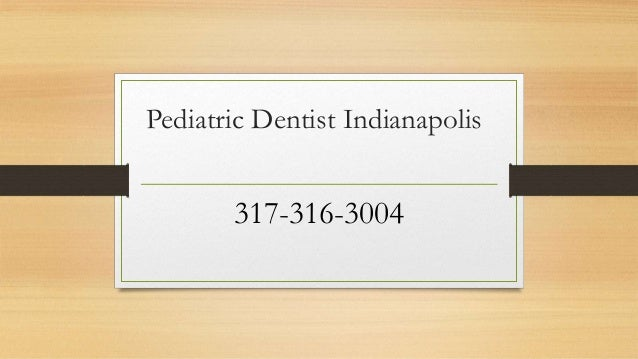Pediatric Dentist Indianapolis 317-316-3004