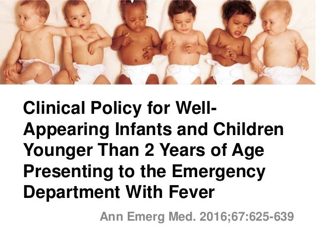 Clinical Policy for Well- Appearing Infants and Children Younger Than 2 Years of Age Presenting to the Emergency Departmen...