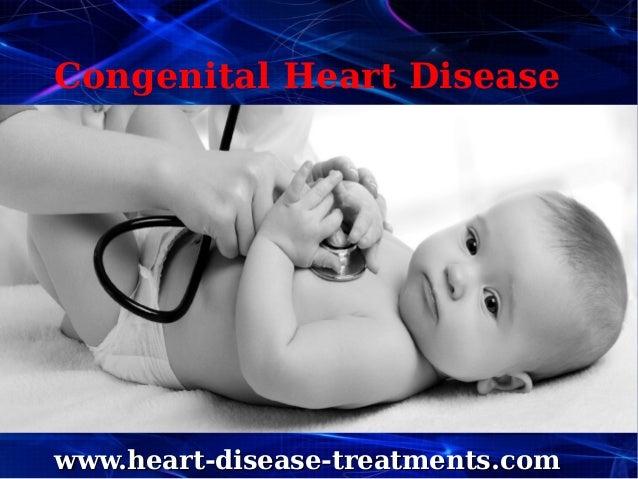 Congenital Heart Disease www.heart-disease-treatments.comwww.heart-disease-treatments.com