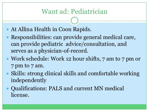 Want ad: Pediatrician  At Allina Health in Coon Rapids.  Responsibilities: can provide general medical care, can provide...