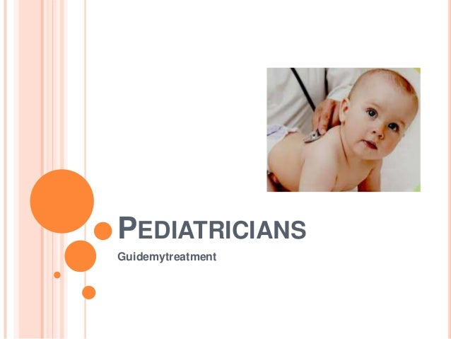 PEDIATRICIANS Guidemytreatment