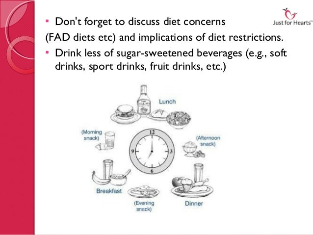  Dont forget to discuss diet concerns(FAD diets etc) and implications of diet restrictions. Drinkless of sugar-sweetene...