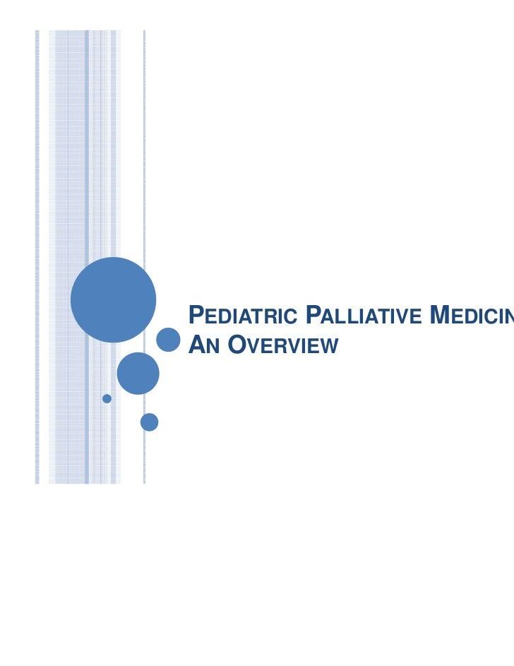 PEDIATRIC PALLIATIVE MEDICINE:AN OVERVIEW