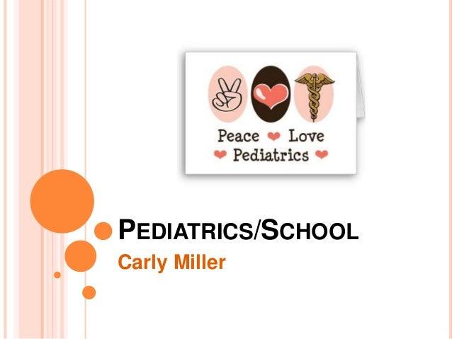 PEDIATRICS/SCHOOL Carly Miller