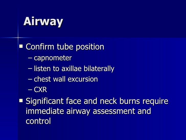 Airway <ul><li>Confirm tube position </li></ul><ul><ul><li>capnometer </li></ul></ul><ul><ul><li>listen to axillae bilater...