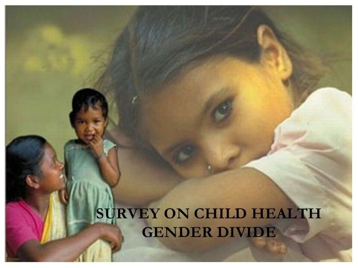 SURVEY ON CHILD HEALTH GENDER DIVIDE