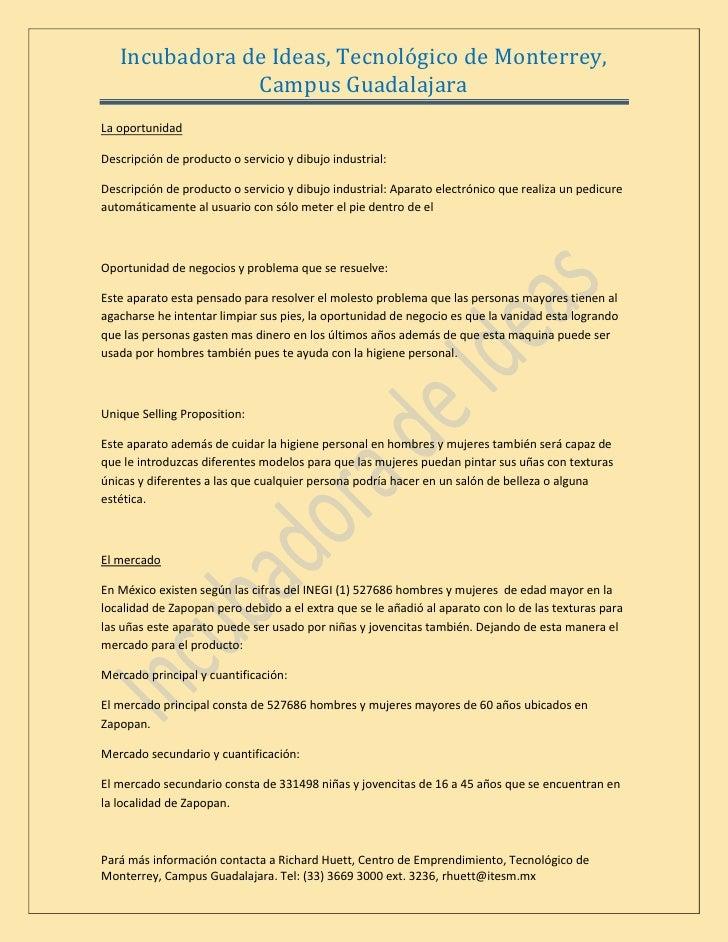 Incubadora de Ideas, Tecnológico de Monterrey,                Campus Guadalajara La oportunidad  Descripción de producto o...