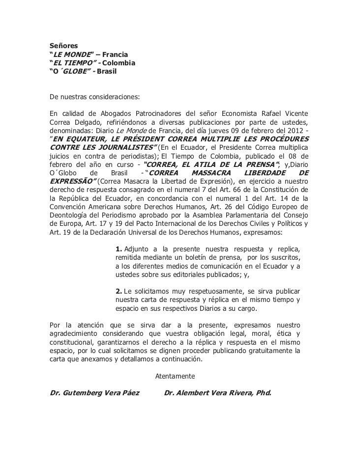 """Señores""""LE MONDE"""" – Francia""""EL TIEMPO"""" - Colombia""""O´GLOBE"""" - BrasilDe nuestras consideraciones:En calidad de Abogados Patr..."""