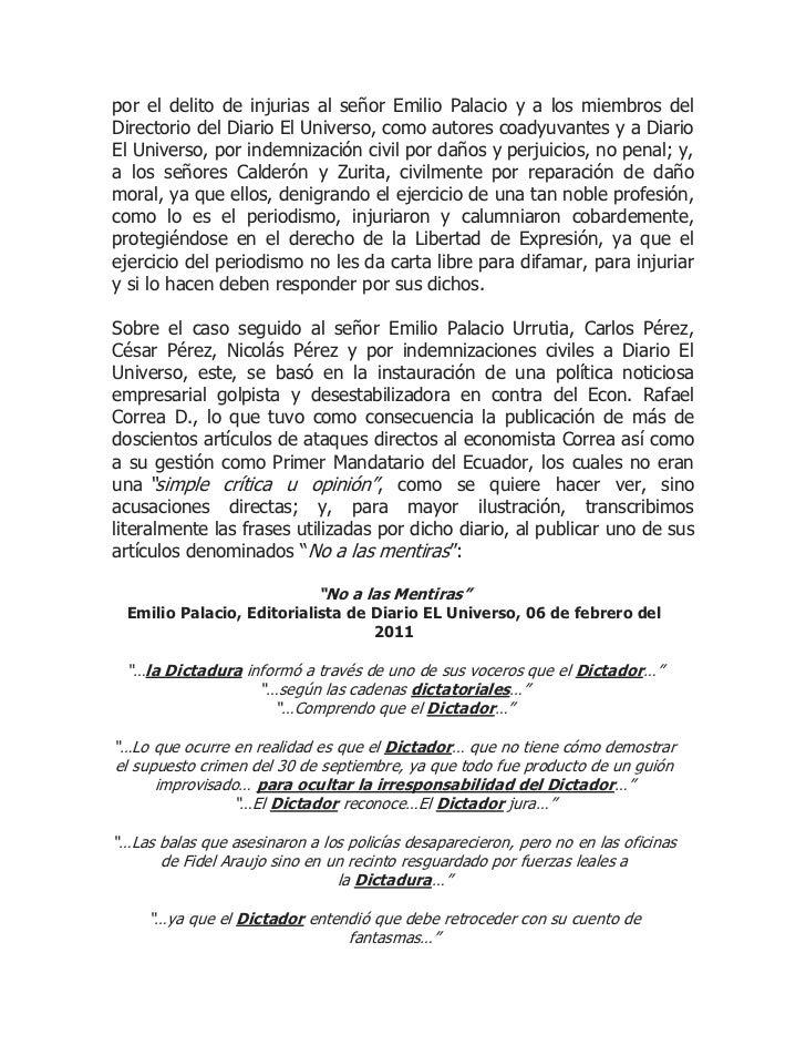 por el delito de injurias al señor Emilio Palacio y a los miembros delDirectorio del Diario El Universo, como autores coad...