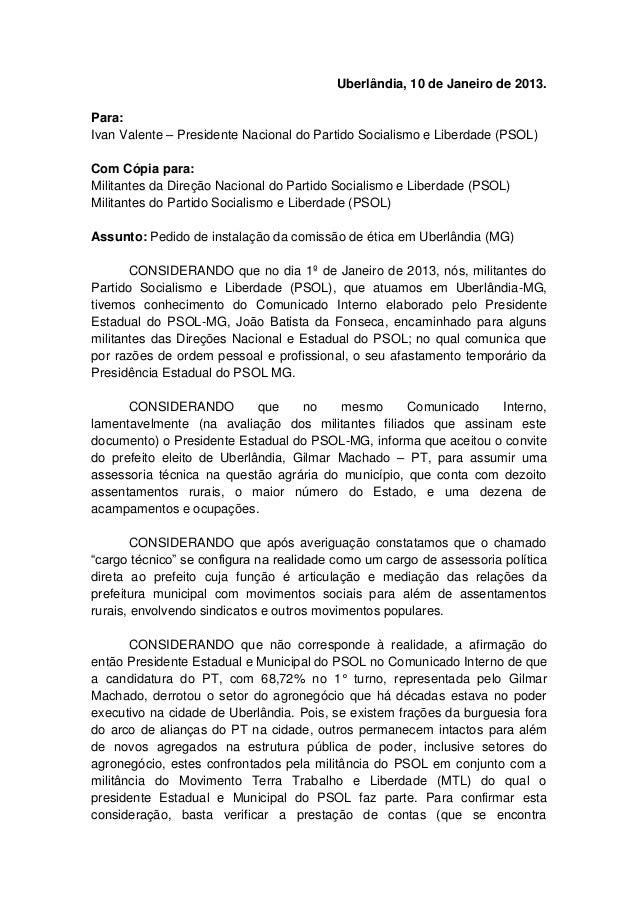 Uberlândia, 10 de Janeiro de 2013.Para:Ivan Valente – Presidente Nacional do Partido Socialismo e Liberdade (PSOL)Com Cópi...
