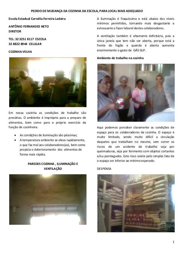 1 PEDIDO DE MUDANÇA DA COZINHA DA ESCOLA, PARA LOCAL MAIS ADEQUADO Escola Estadual Cornélia Ferreira Ladeira ANTÔNIO FERNA...