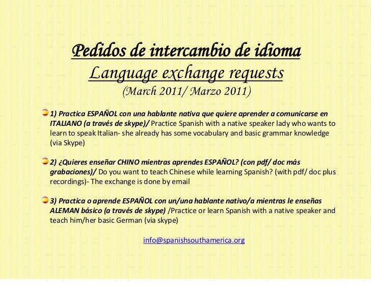 Pedidos de intercambio de idioma        Language exchange requests                     (March 2011/ Marzo 2011)1) Practica...