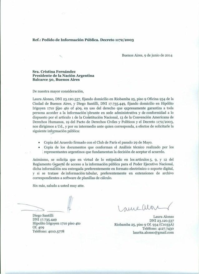 Ref.: Pedido de Información Pública. Decreto 1172/2003 Buenos Aires, 9 de junio de 2014 Sra. Cristina Fernández Presidente...