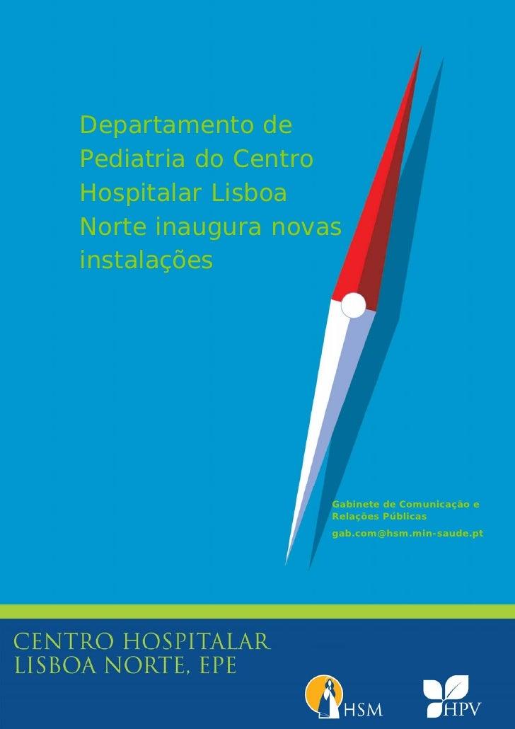 Departamento dePediatria do CentroHospitalar LisboaNorte inaugura novasinstalações                                    ...