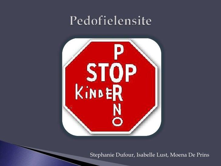Pedofielensite<br />Stephanie Dufour, Isabelle Lust, Moena De Prins<br />