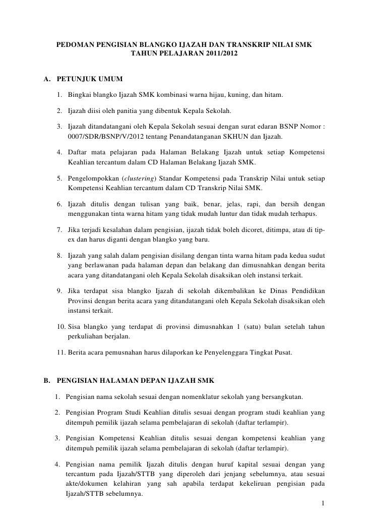 PEDOMAN PENGISIAN BLANGKO IJAZAH DAN TRANSKRIP NILAI SMK                  TAHUN PELAJARAN 2011/2012A. PETUNJUK UMUM  1. Bi...