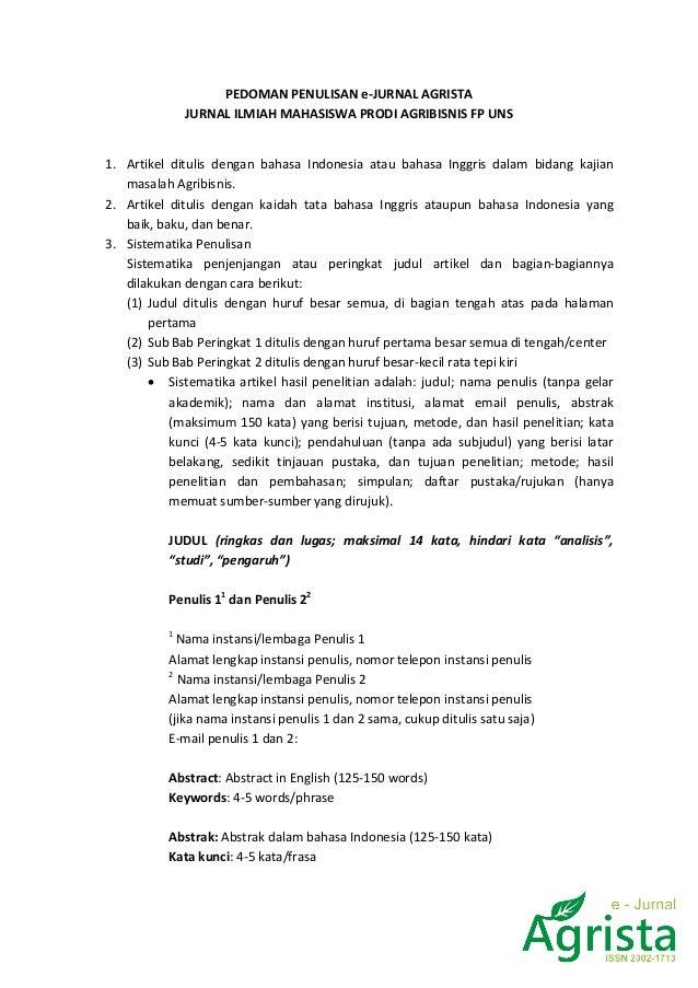 PEDOMAN PENULISAN e-JURNAL AGRISTA JURNAL ILMIAH MAHASISWA PRODI AGRIBISNIS FP UNS 1. Artikel ditulis dengan bahasa Indone...