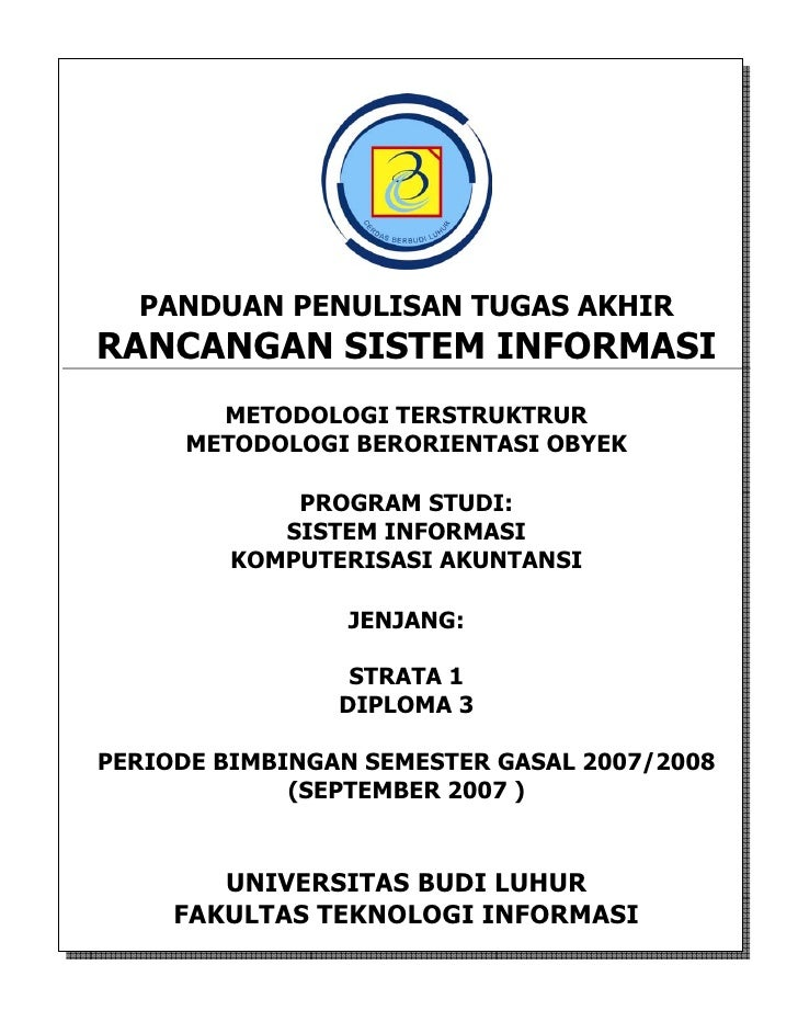 PANDUAN PENULISAN TUGAS AKHIR RANCANGAN SISTEM INFORMASI        METODOLOGI TERSTRUKTRUR      METODOLOGI BERORIENTASI OBYEK...