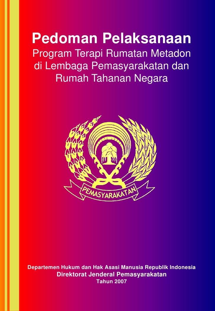 Pedoman Pelaksanaan  Program Terapi Rumatan Metadon  di Lembaga Pemasyarakatan dan       Rumah Tahanan Negara     Departem...