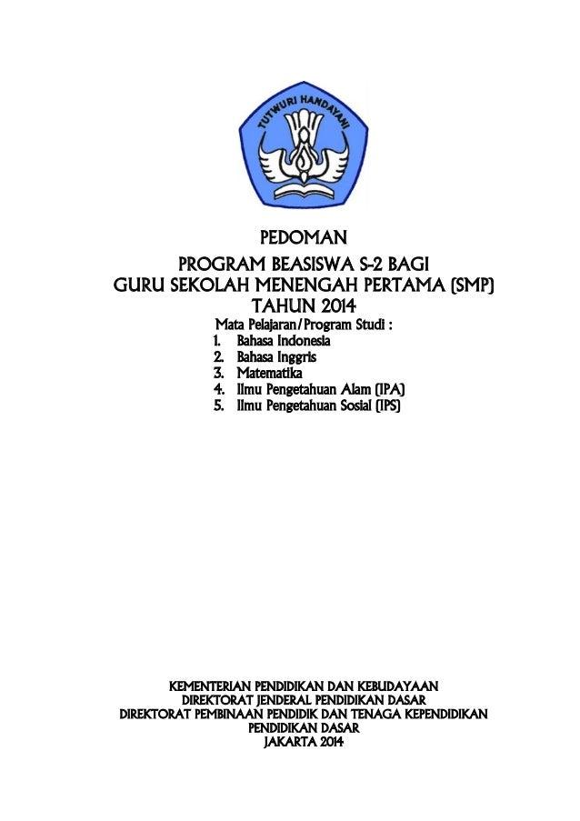 PEDOMAN PROGRAM BEASISWA S-2 BAGI GURU SEKOLAH MENENGAH PERTAMA (SMP) TAHUN 2014 Mata Pelajaran/Program Studi : 1. Bahasa ...
